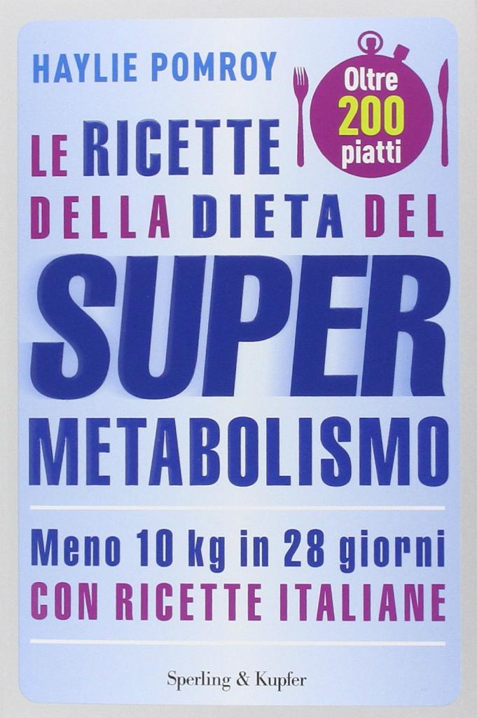 Le ricette della dieta del supermetabolismo_Haylie Pomroy